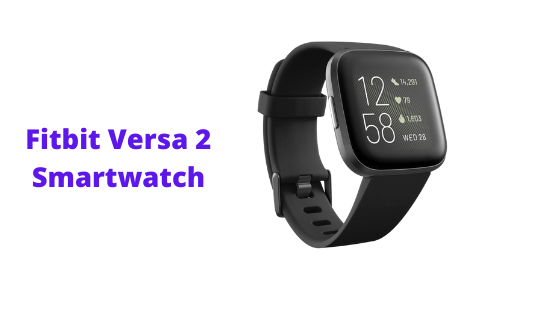 Best for Casual Athletes: Fitbit Versa 2 smart watch