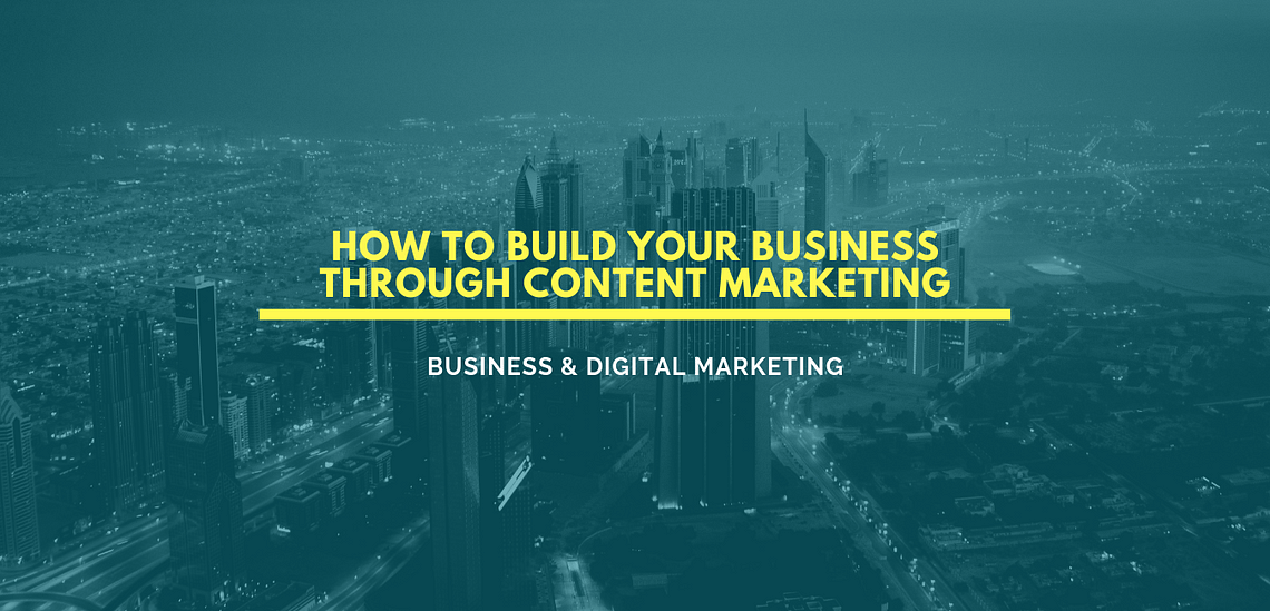 How to Build Your Small Business through Content Marketing