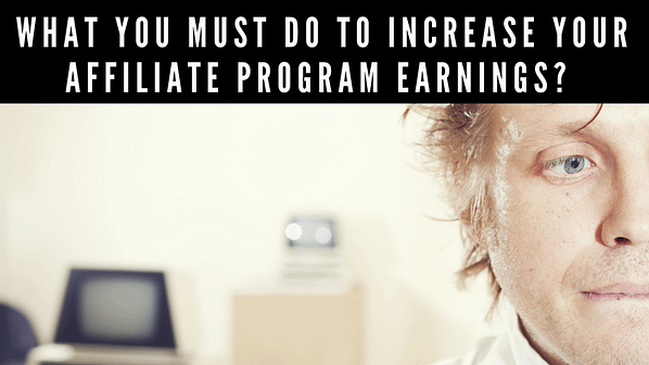 increase affiliate program earnings