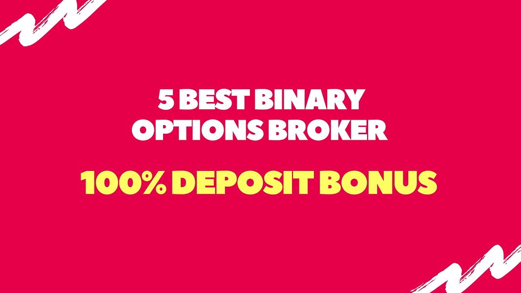 5 Best Binary Options Broker with Maximum Deposit Bonus