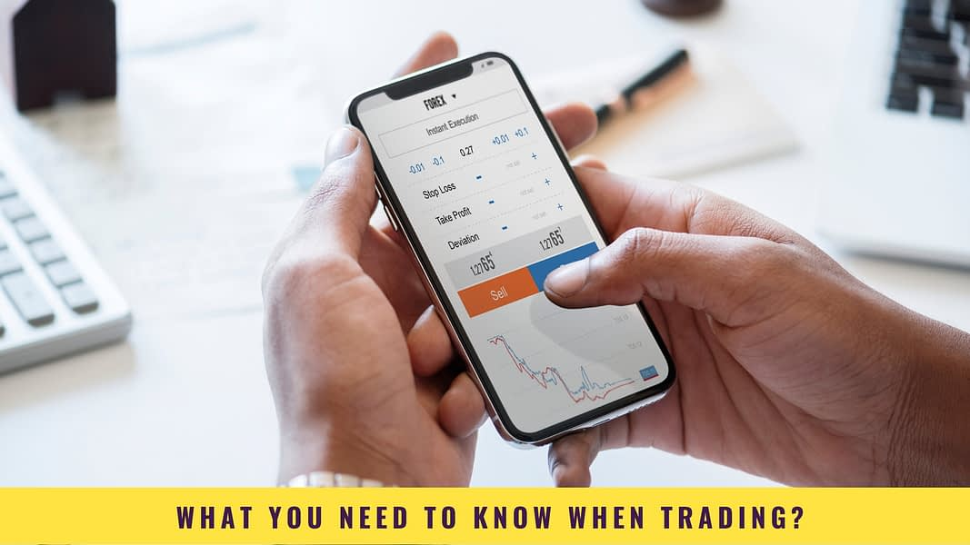 What You Need To Know When Trading