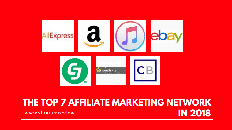 The Top 7 affiliate marketing network in 2018