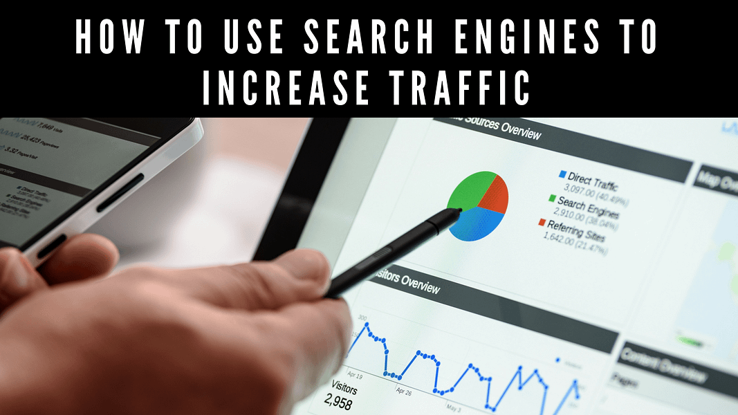 How To Use Search Engines To Increase Traffic