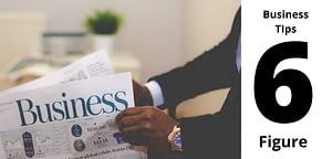 Six Figure Business Tips