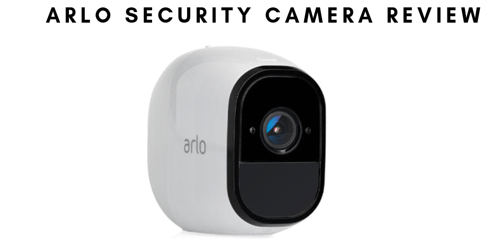 Arlo Security Camera Review: A great home security system