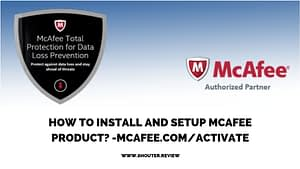 5 smooth Steps to prepare your PC to Install and Setup mcafee Product