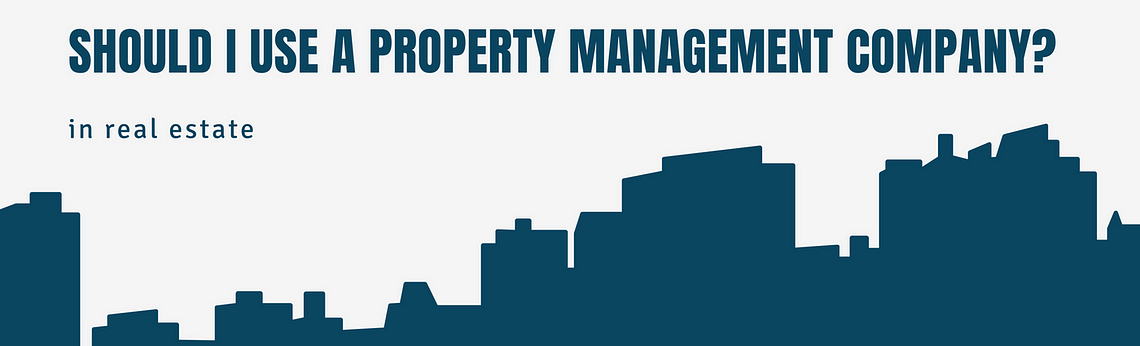 Should I Use a Property Management Company?