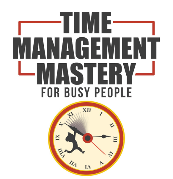 Time Management Mastery Skills For Busy People