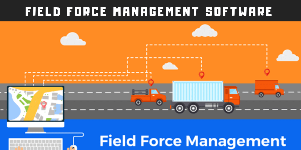 Do Businesses Really Need a Field Force Management Software?