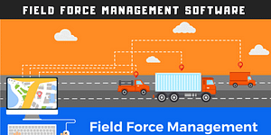 Businesses Field Force Management Software