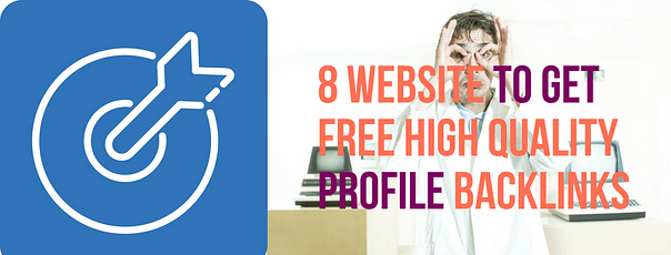 8 website to get free high quality profile backlinks