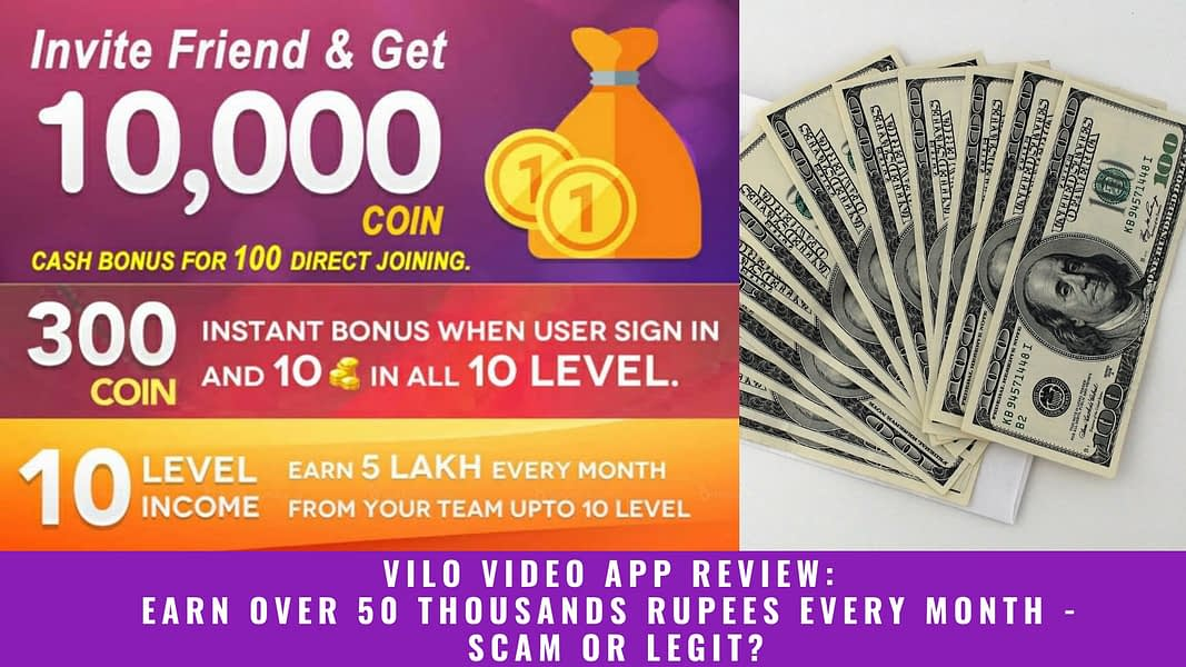 Vilo Video App Review: Earn Over 50 Thousands Rupees Every Month – Scam or Legit?