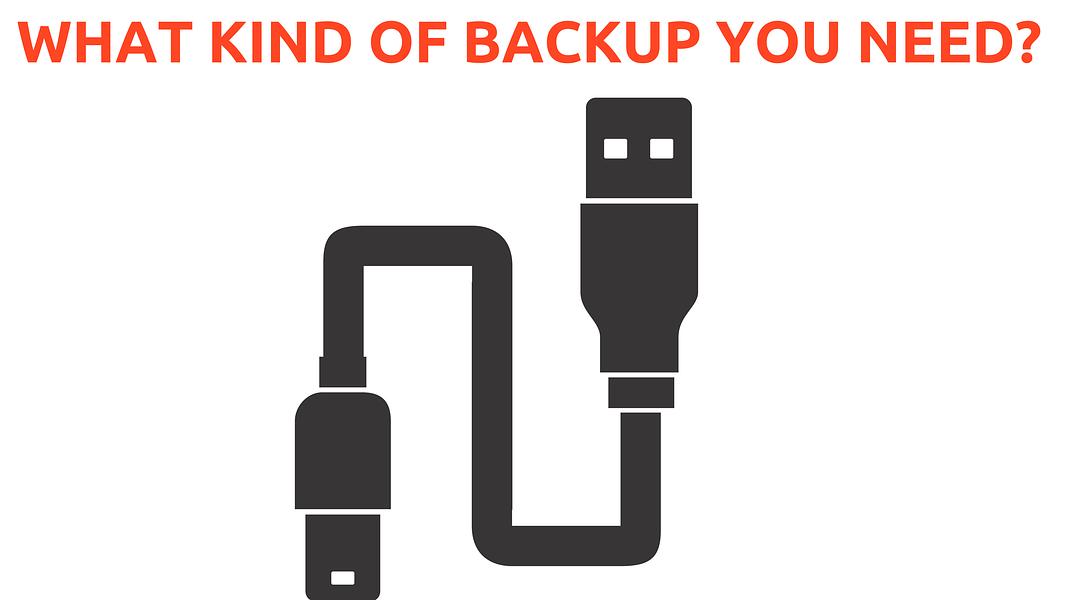 What kind backup do you need?