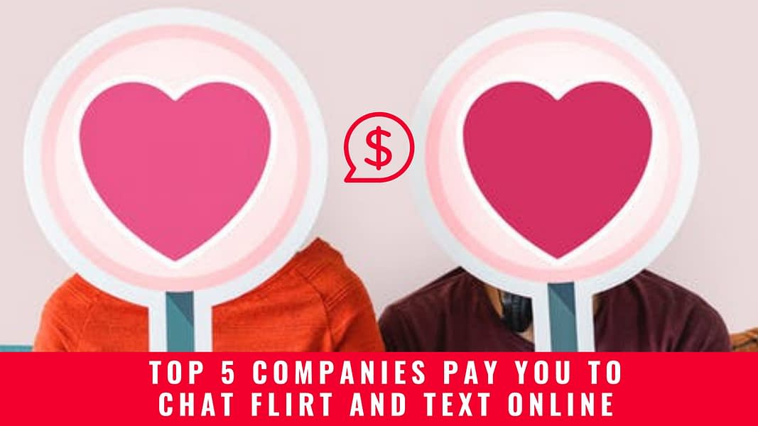Get Paid to Text Flirt and Chat online: Top 5 Companies to Get Started