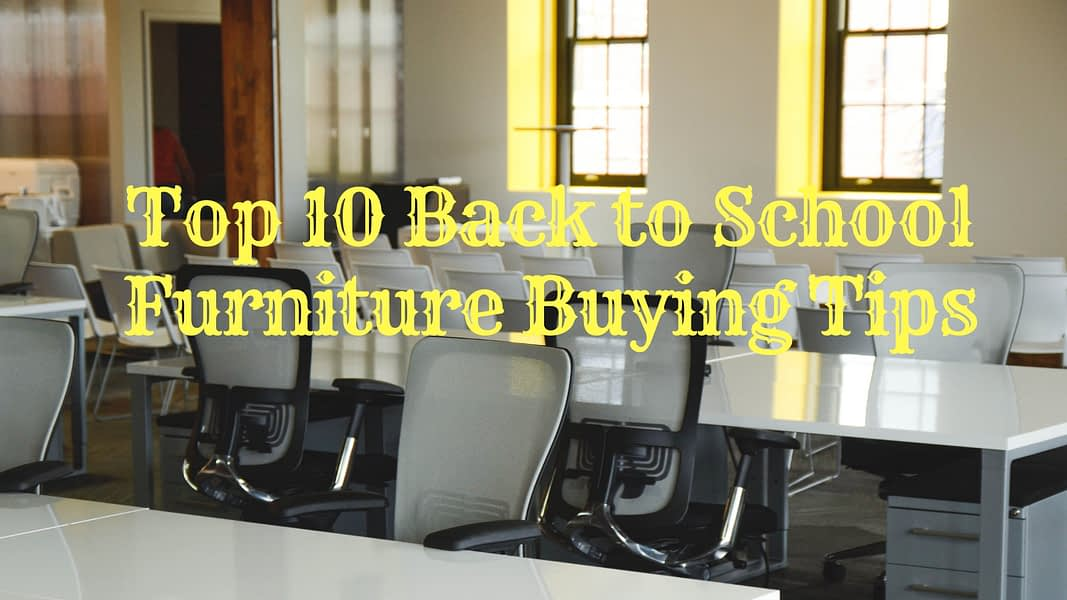 Top 10 Back to School Furniture Buying Tips
