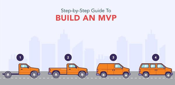 Minimum Viable Product: The Benefits Of Building An MVP