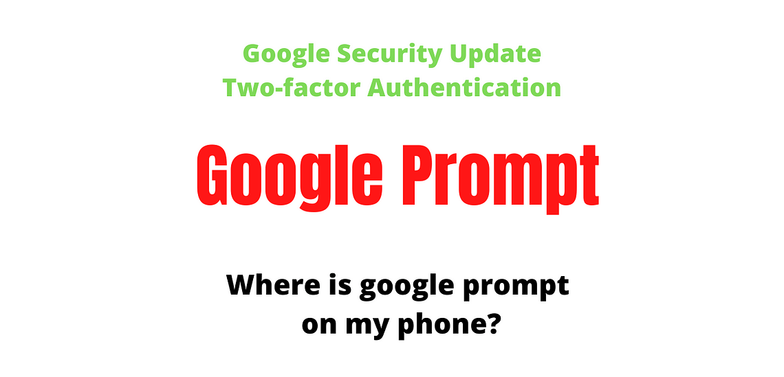 Google Security Update: Two factor Authentication Google Prompt