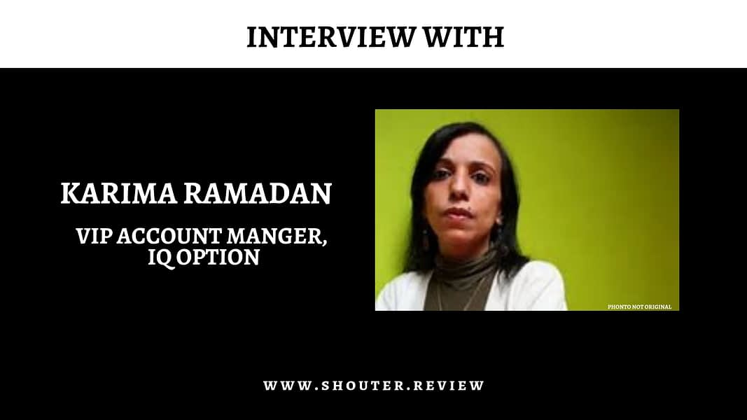 Interview with Karima Ramadan: Benefit of VIP Traders and others