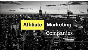 Review of Top Five Affiliate Marketing Companies
