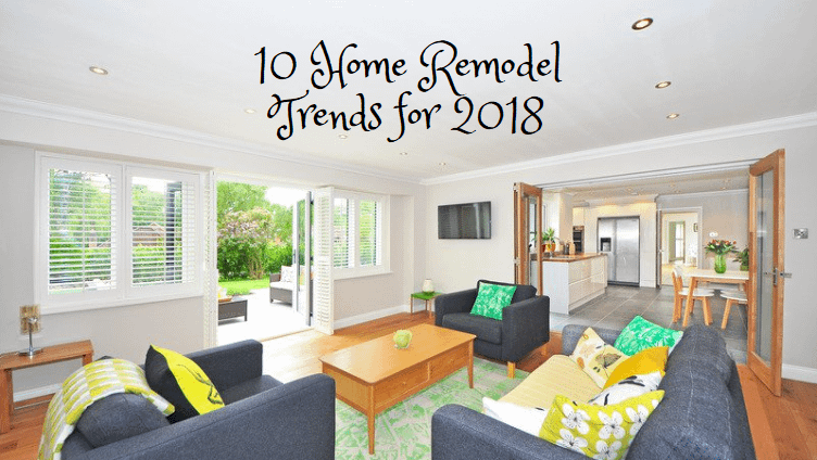 2018 Remodel Trends That Are Hot, And A Few That Are Not