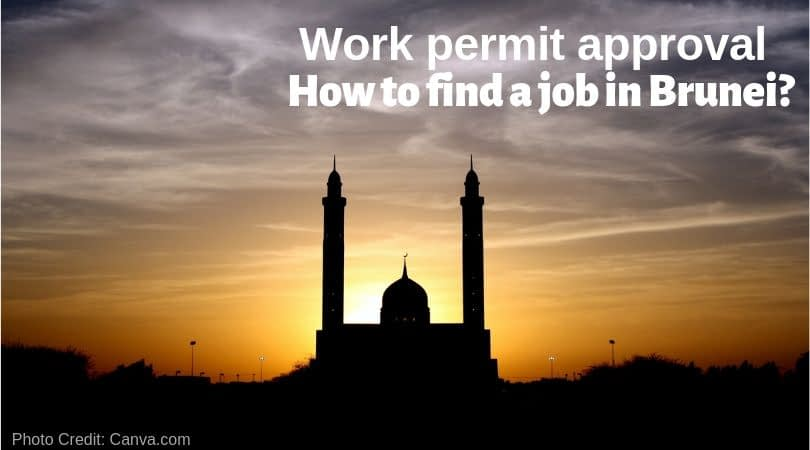 Brunei Work Visa Procedures | How to Find jobs in Brunei as a Foreigner?