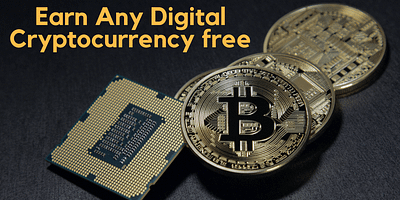 Earn Any Digital Cryptocurrency free | No Investment Required