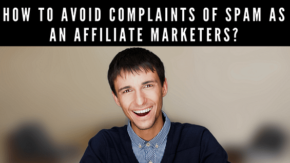 how affiliate marketers avoid spam complaints