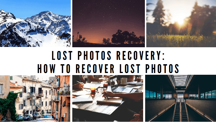 Lost Photos Recovery: How to recover lost photos