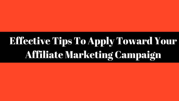 affiliate marketing campaign tips
