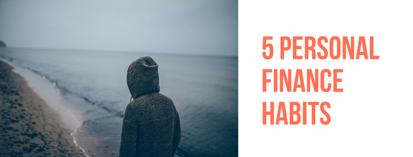 5 Personal Finance Habits Everyone Should Follow